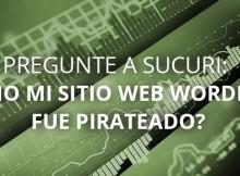 Pregunte a Sucuri: ¿Cómo mi sitio web WordPress fue Pirateado? – Tutorial
