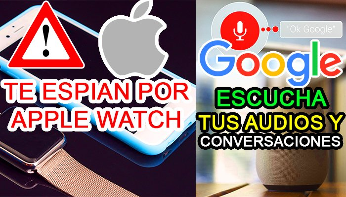 noticias de ciber seguridad apple watch walkie talkie google home assistant audios conversaciones