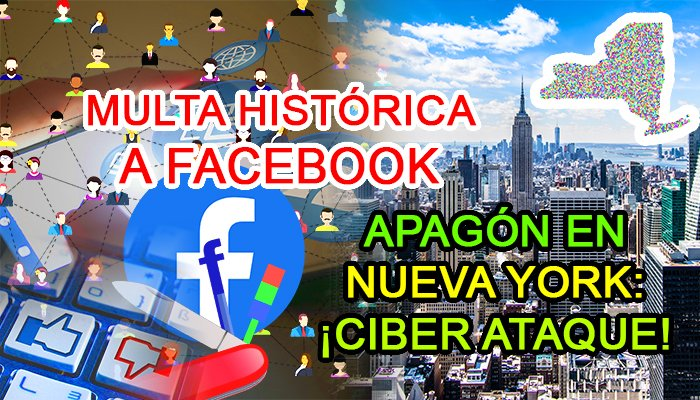 noticias de ciber seguridad multa facebook ftc apagon new york ciberataque