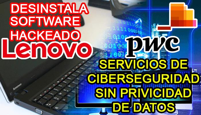 lenovo hack desinstala pwc ciberseguridad privacidad de datos