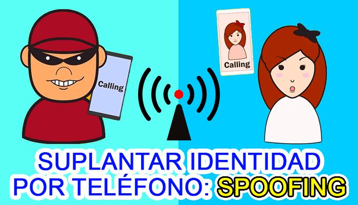spoofing telefonico suplantar identidad telefono