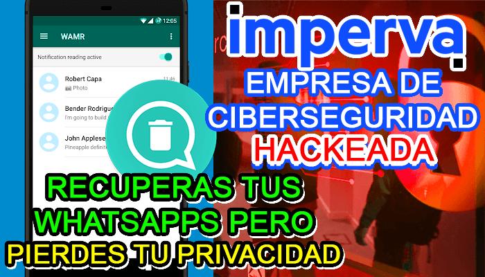 wamr app aplicacion recuperar mensajes whatsapp imperva servicios ciberseguridad