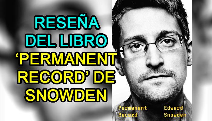 libro permanent record snowden reseña critica hacker pelicula edward snowden