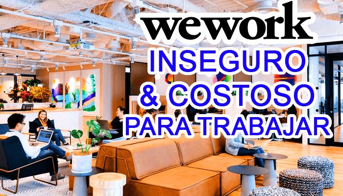 wework espacio trabajo redes wifi inseguro costoso costo renta oficinas