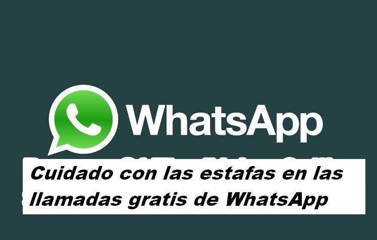 Cuidado con las estafas en las llamadas gratis de WhatsApp